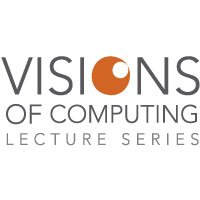 Visions of Computer Lecture Series